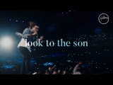 Hillsong Worship - Look To The Son live #TCBM
