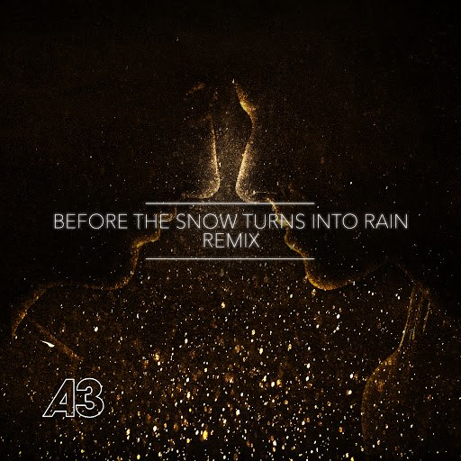 a3 альбом Before the Snow Turns into Rain (The Remixes)