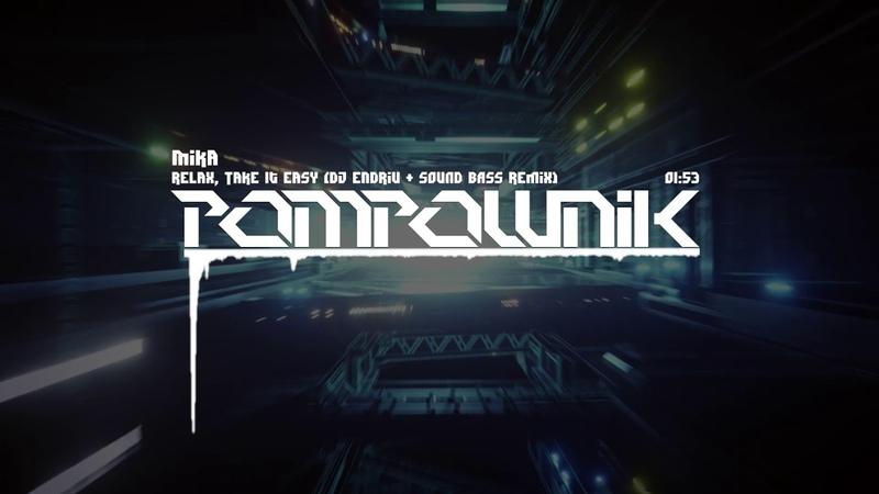 Mika - Relax, Take It Easy (DJ Endriu SOUND BASS Remix)
