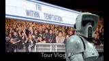 Within Temptation - Resist Tour 2018 - Vlog 6