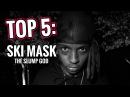 TOP 5 : SKI MASK THE SLUMP GOD SONGS