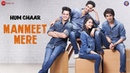 Manmeet Mere | Hum Chaar | Mohit Chauhan | Prit Kamani, Simran Sharma, Anshuman Malhotra Tushar P