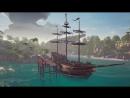 Официальный игровой трейлер Море воров Sea of Thieves