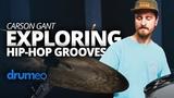 Carson Gant Exploring Hip-Hop Grooves (FULL DRUM LESSON)