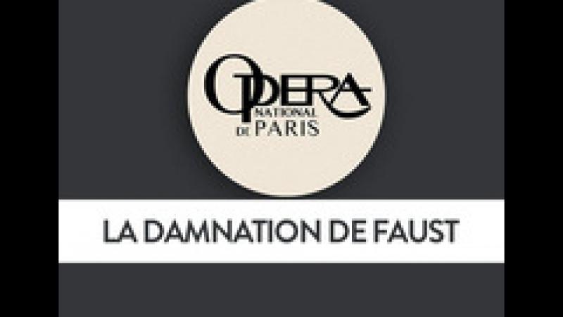 Berlioz- La Damnation de Faust- Opera National de Paris -05.12.2015