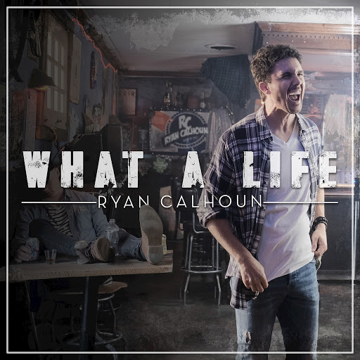 Ryan Calhoun альбом What a Life