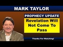 Mark Taylor Prophecy August 14, 2018 – REVELATION WILL NOT COME TO PASS – End Times Prophecy