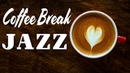 Sweet Coffee JAZZ - Background Coffee Break Jazz Bossa Nova for Work Relaxing