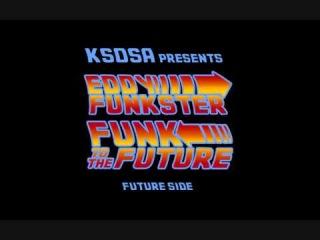 EDDY FUNKSTER - Funk To The Future (Future Side) Part 1