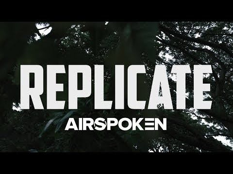 Airspoken - Replicate (Official Music Video)