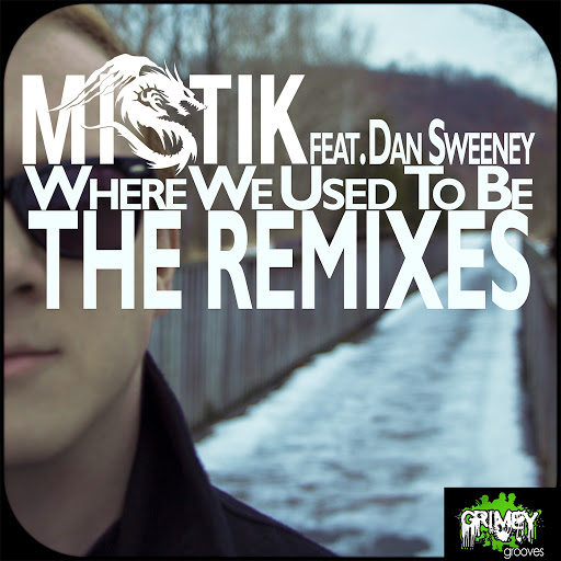 Mistik альбом Where We Used To Be (The Remixes)