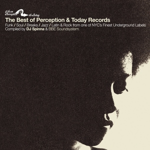 Best of Perception And Today Records compiled by DJ Spinna and BBE Soundsystem