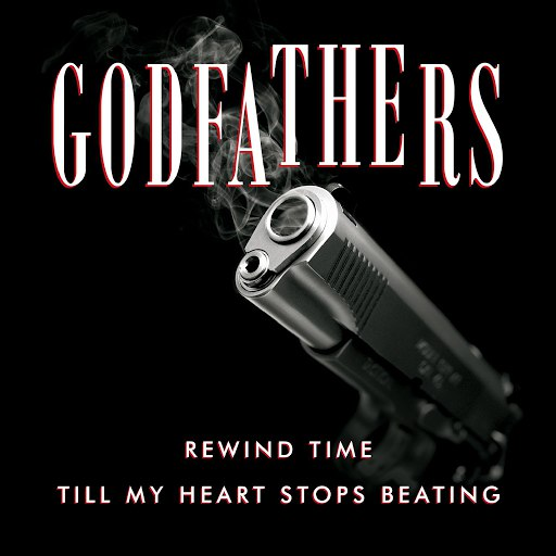 The Godfathers альбом Rewind Time / Till My Heart Stops Beating