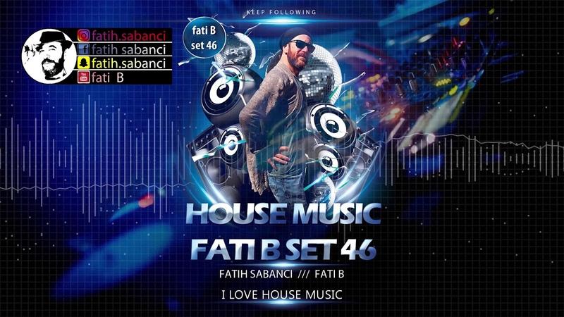 House Music Mix 2018 fati B 46