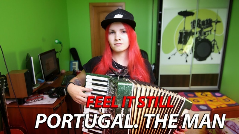 Portugal. The Man - Feel It Still (cover)
