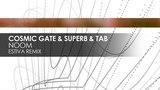 Cosmic Gate &amp Super8 &amp Tab - Noom (Estiva Remix)