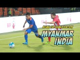 Myanmar - India. Football. AFC Asian Cup 2019 Qualifier. Goals, highlights 28.03.2017⚽🏆