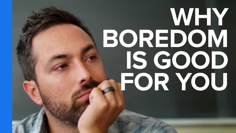 Why Boredom is Good For You