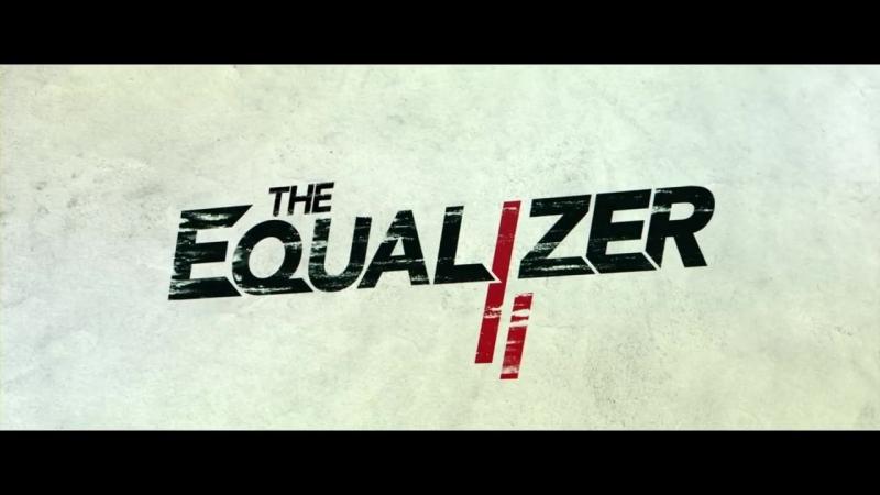 THE EQUALIZER 2 - MusicTrailer