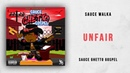 Sauce Walka - Unfair (Sauce Ghetto Gospel)