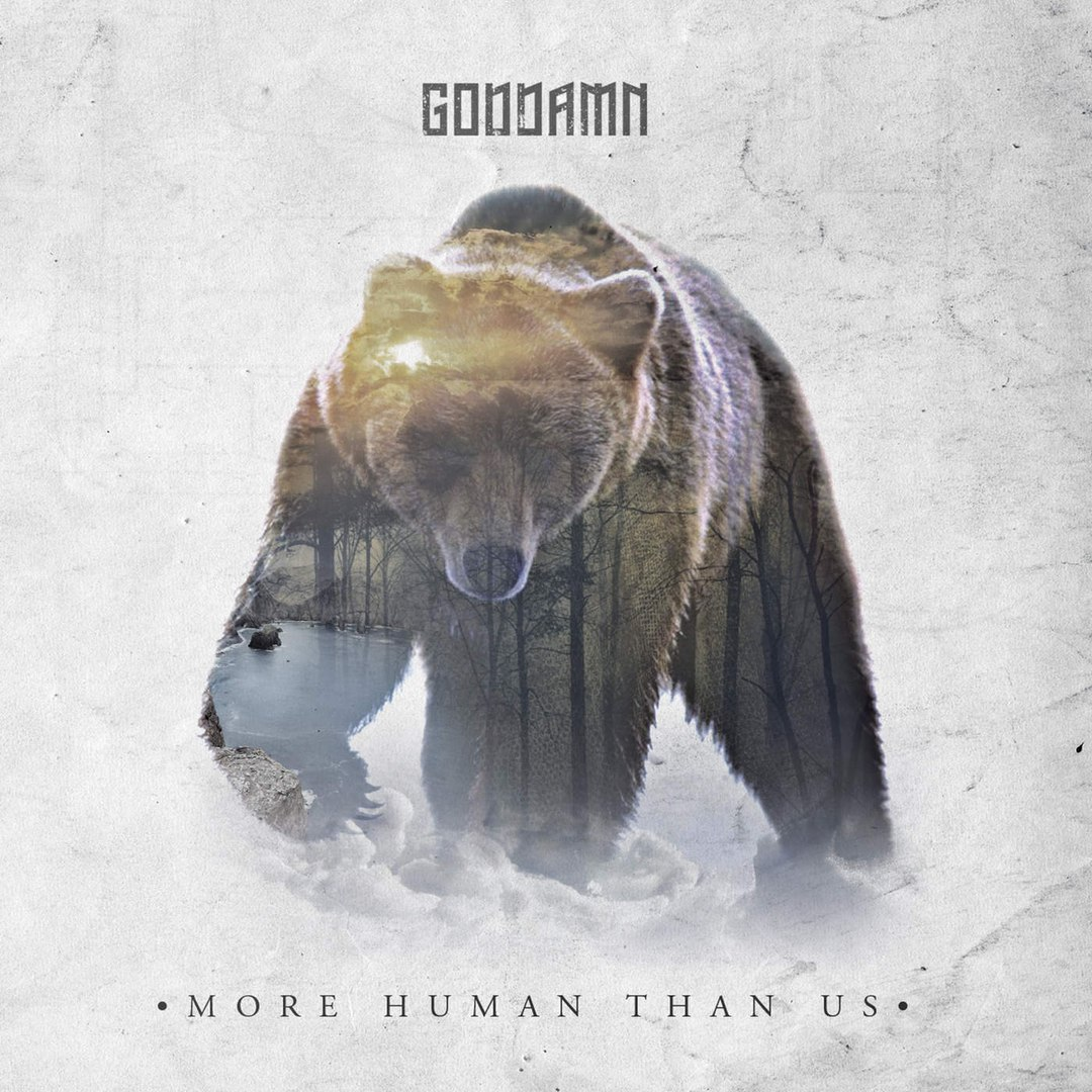 Goddamn - More Human Than Us (2016)