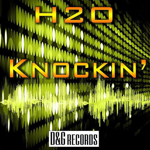 h2o альбом Knockin'