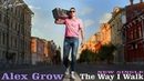 New Indie Singer Songwriter Music: Alex Grow - The Way I Walk [Official Video]