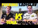 Fucking Ladislav Suka Kovacs