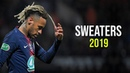 Neymar 2019 ► Sweaters Magic Skills Goals ᴴᴰ