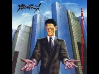 Xentrix - For Whose Advantage
