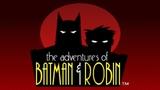 Adventures of Batman and Robin (часть 2)