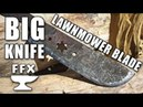 How to make a BIG KNIFE from a lawnmower blade