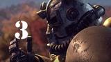 Fallout 76 прохождение часть 3