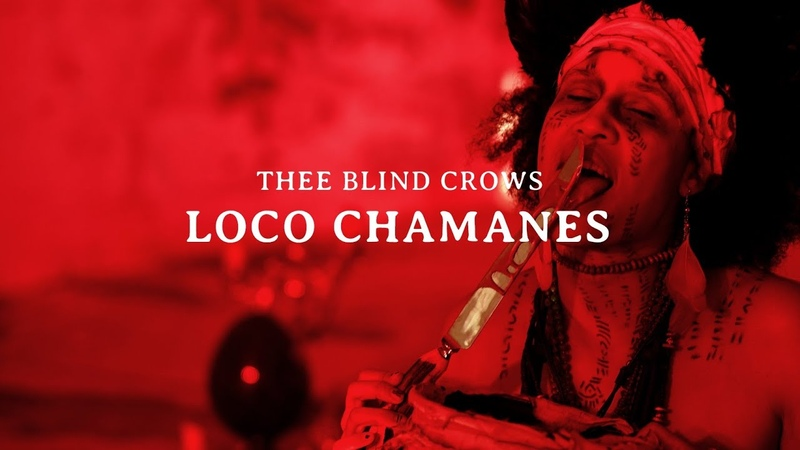 Thee Blind Crows - Loco Chamanes (Official Video)