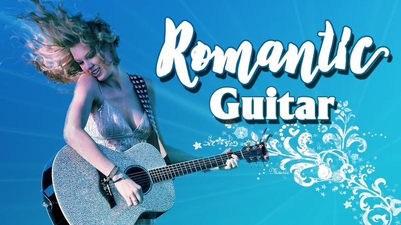 Romantic Guitar Hòa Tấu Guitar Không Lời Tình Khúc Quốc Tế Bất Hủ, Quá Hay!
