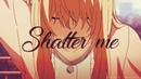 Shigatsu wa Kimi no Uso - Shatter Me「AMV」