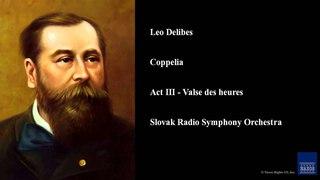 Leo Delibes, Coppelia, Act III - Valse des heures