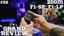 Grand Review 32- Zoom F1-SP, F1-LP