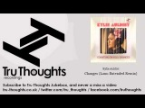 Kylie Auldist - Changes - Lanu Extended Remix - Tru Thoughts Jukebox