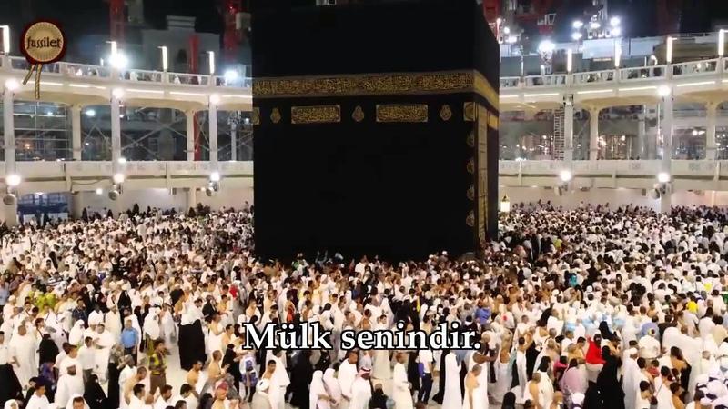 Lebbeyk Allahümme Lebbeyk (Mükemmel versiyon)