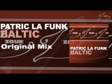 Patric La Funk - Baltic (Original Mix)
