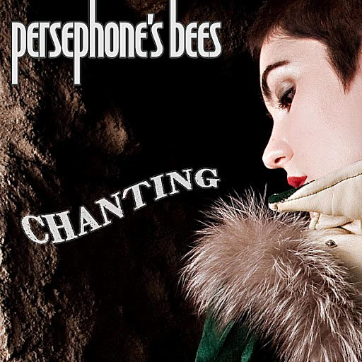 Persephone's Bees альбом Chanting