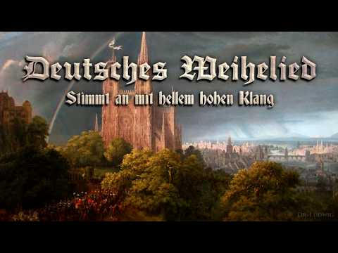 Deutsches Weihelied ● Stimmt an mit hellem hohen Klang ✠ [German folk song][ english translation]