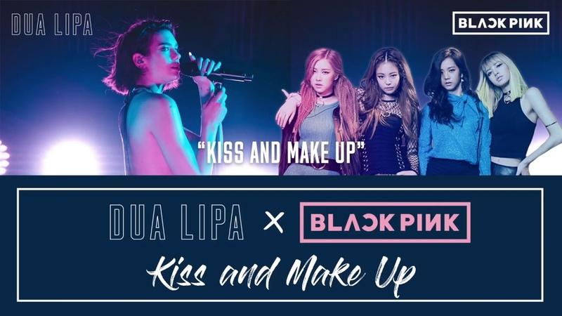 Dua Lipa X BLACKPINK - Kiss and Make Up Lyric Karaoke video