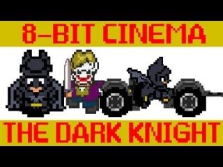 Batman The Dark Knight - 8 Bit Cinema!