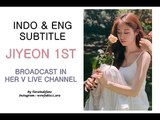 INDOENG SUB Jiyeon V Live Solo Channel First Broadcast!!