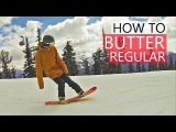 How to Butter on a Snowboard - Snowboarding Tricks Regular