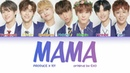 [PRODUCE X 101] Bae Bae Team - MAMA (EXO) Lyrics [Color Coded Han|Rom|Eng Lyrics/가사 ]