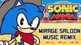 ~Through The Badlands~ Mirage Saloon Sonic Mania Remix