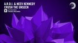 A.R.D.I. &amp Neev Kennedy - Crush The Unseen (Amsterdam Trance)